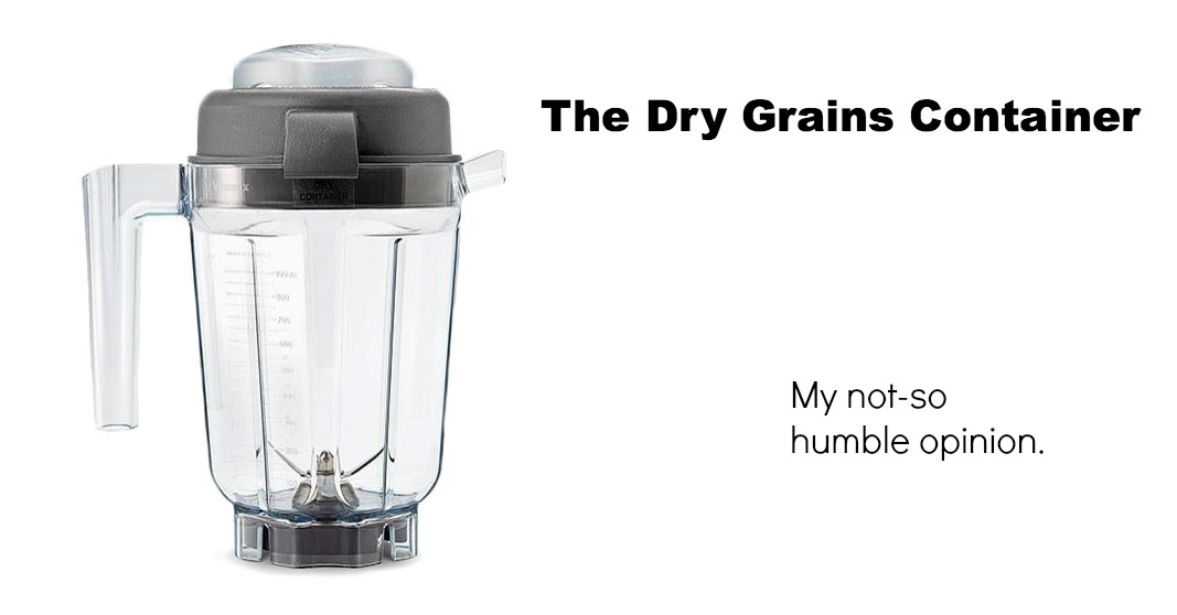 The vitamix dry grains container worth it noyoke reviews fandeluxe Image collections
