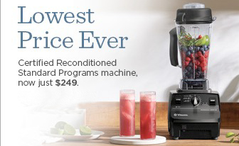 Lowest price ever, $249 for Vitamix through Life is NOYOKE.