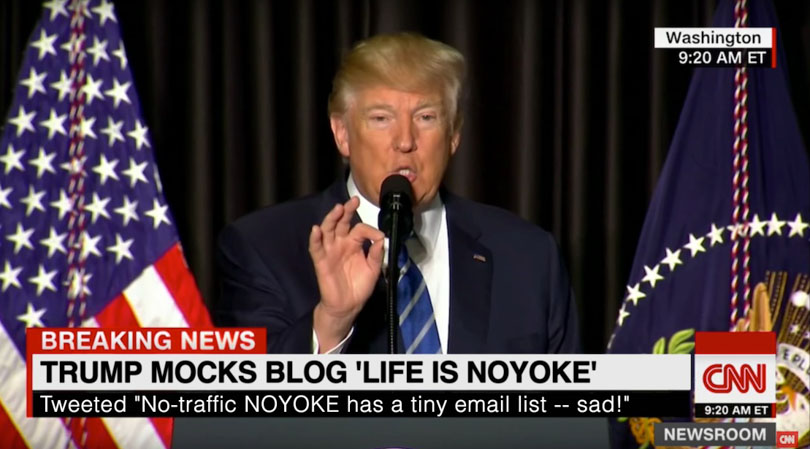 A fake CNN screen grab of Trump with headline about Life is NOYOKE's email list.