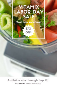 Vitamix Labor Day Sale 2017 use promo code 06-007938.