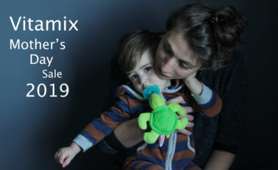 Shalva Gale of Life is NOYOKE for the Vitamix Mothers Day sale 2019
